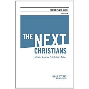 The Next Christians Participant's Guide: Following Jesus in a Post-Christian Culture