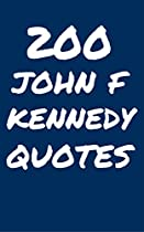 200 John F. Kennedy Quotes: Interesting, Wise And Thoughtful Quotes