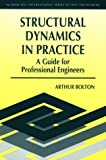 img - for Structural Dynamics in Practice: A Guide for Professional Engineers by Arthur Bolton (1994-01-01) book / textbook / text book