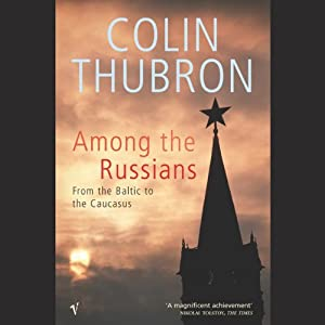 Among the Russians | [Colin Thubron]