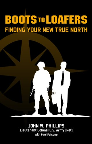 Book: Boots to Loafers, Finding Your New True North by John W. Phillips with Paul Falcone