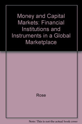 Money and Capital Markets: Financial Institutions and Instruments in a Global Marketplace PDF