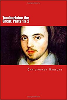 tamburlaine the great and renaissance Tamburlaine the great is a play in two parts by christopher marlowe the play is often linked to renaissance humanism which idealises the potential of human beings.