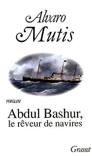 Abdul Bashur, le rêveur de navires : roman