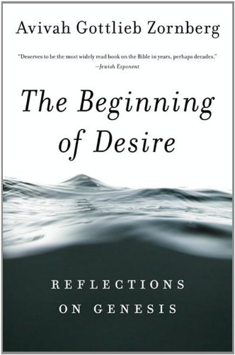 The Beginning of Desire: Reflections on Genesis, Avivah Gottlieb Zornberg