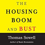The Housing Boom and Bust | Thomas Sowell