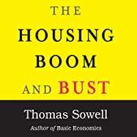 The Housing Boom and Bust (       UNABRIDGED) by Thomas Sowell Narrated by Robertson Dean