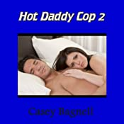 Hot Daddy Cop 2 | [Casey Bagnell]