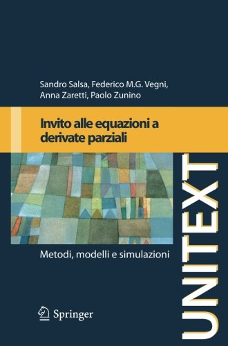 Invito alle equazioni a derivate parziali: Metodi, modelli e simulazioni (UNITEXT) (Italian Edition)