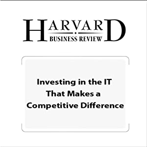Investing in the IT That Makes a Competitive Difference (Harvard Business Review) | [Andrew McAfee, Erik Brynjolfsson, Harvard Business Review]