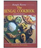 Bengal Cookbook: Bangla Ranna (Second Revised Edition)