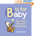 B is for Baby: The New Parents Dictio...