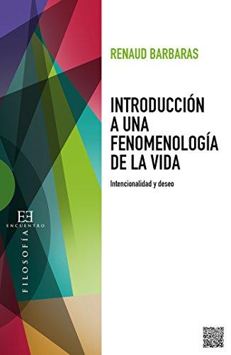 Introducción a una fenomenología de la vida: Intencionalidad y deseo (Ensayo nº 515) (Spanish Edition)