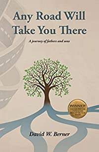 (FREE on 10/11) Any Road Will Take You There: A Journey Of Fathers And Sons by David Berner - http://eBooksHabit.com