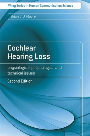 Cochlear Hearing Loss: Physiological, Psychological and...