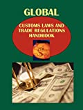img - for Global Customs Laws and Trade Regulations Handbook (World Strategic and Business Information Library) book / textbook / text book
