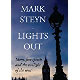 Lights Out: Islam, Free Speech And The Twilight Of The West ~ Mark Steyn