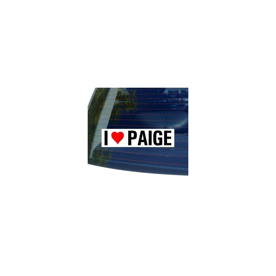 I Love Heart PAIGE   Window Bumper Sticker Automotive