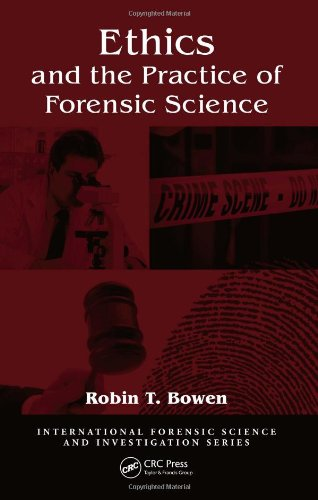 Ethics and the Practice of Forensic Science...