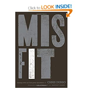 Misfit: Dealing with Our God-Given Discomfort Chris Durso