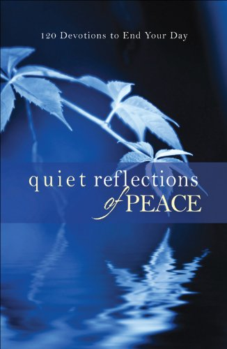 Free Kindle Book : Quiet Reflections of Peace: 120 Devotions to End Your Day