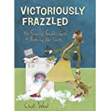 Victoriously Frazzled Bible Study