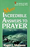 img - for More Incredible Answers to Prayer book / textbook / text book