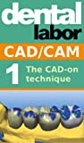 img - for The CAD-on technique (dental lab technology articles) book / textbook / text book