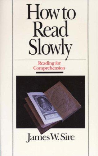 How to Read Slowly (Wheaton Literary), Sire, James W.