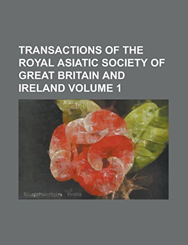 Transactions of the Royal Asiatic Society of Great Britain and Ireland Volume 1