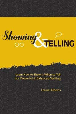 Showing & Telling( Learn How to Show & When to Tell for Powerful & Balanced Writing)[SHOWING & TELLING][Paperback]
