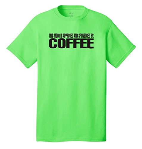 This Mood Is Approved And Sponsored By Coffee Neon T-Shirt Small Neon Green