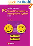 Design your own PC Visual Processing...