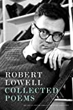 Collected Poems [Paperback] [2007] Reprint Ed. Robert Lowell, David Gewanter, Frank Bidart
