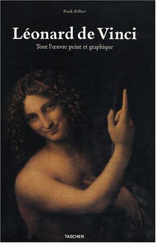 Léonard de Vinci (1452-1519) : Tout l'oeuvre peint et graphique