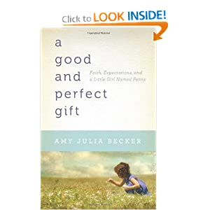 Good and Perfect Gift, A: Faith, Expectations, and a Little Girl Named Penny