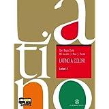 Latino a colori. Lezioni. Con espansione online. Per i Licei e gli Ist. magistrali: 2