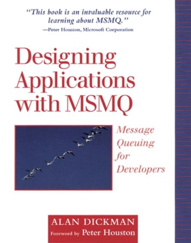 Designing Applications with MSMQ: Message Queuing for Developers (Addison-Wesley Microsoft Technology)