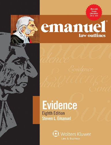 Emanuel Law Outlines: Evidence, Seventh Edition