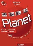Planet 1: Deutsch für Jugendliche.Deutsch als Fremdsprache / Glossar Deutsch-Französisch - Glossaire Allemand-Français