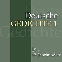 Deutsche Gedichte 1: 15. - 17. Jahrhundert Hörbuch von  div. Gesprochen von: Jürgen Fritsche