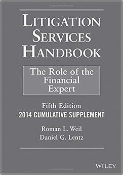Litigation Services Handbook, 2014 Cumulative Supplement: The Role Of The Financial Expert