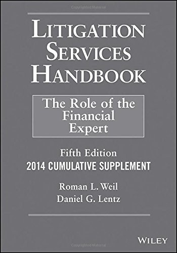 Litigation Services Handbook, 2014 Cumulative Supplement: The Role Of The Financial Expert