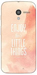 Snoogg Enjoy The Little Things Case Cover For Moto-X / Motorola X/4S