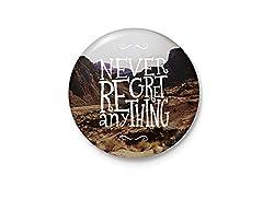Never Regret Anything - Minimalist Badge