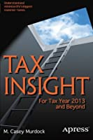 Tax Insight: For Tax Year 2013 and Beyond, 2nd Edition Front Cover
