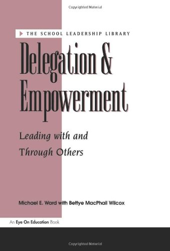 Delegation and Empowerment (School Leadership Library)