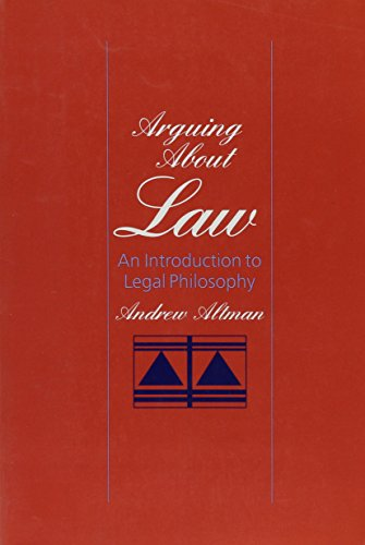 Arguing About Law: An Introduction to Legal Philosophy, Altman, Andrew