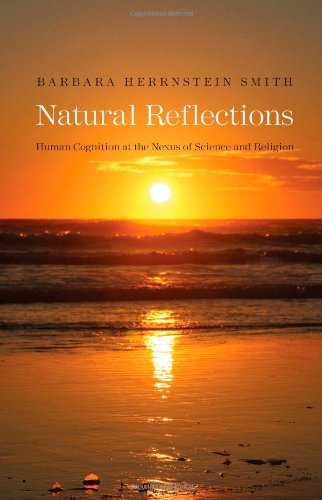 Natural Reflections: Human Cognition at the Nexus of Science and Religion (The Terry Lectures Series)