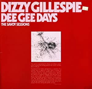 Dizzy Gillespie-Dee Gee Days-the savoy sessions